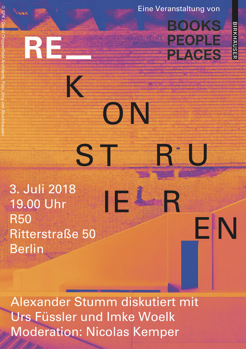 "Alexander Stumm debates with Imke Woelk and Urs Füssler about his recent publication: ""Architectural Concepts of Reconstruction"""