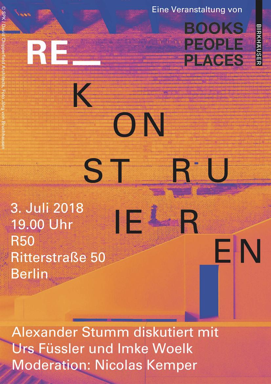 "Alexander Stumm debates with Imke Woelk and Urs Füssler about his recent publication: ""Architectural Concepts of Reconstruction"""